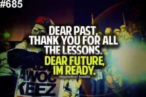 inpirational_quote_dear_past_thank_you_for_all_the_lessons_dear_future ...