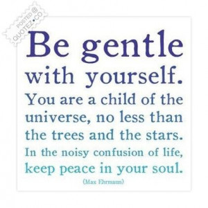 105327-Be+gentle+with+yourself+quote.jpg