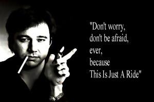 ... the words of the genius that was Bill Hicks. Resonates every time