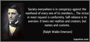 Emerson Self Reliance Quotes About Conformity ~ Society everywhere is ...