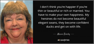quote i don t think you re happier if you re thin or beautiful or rich