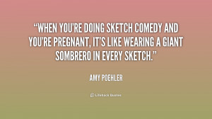 When you're doing sketch comedy and you're pregnant, it's like wearing ...