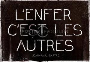 Enfer C'Est Les Autres Jean-Paul Sartre Quote Art Print Poster ...