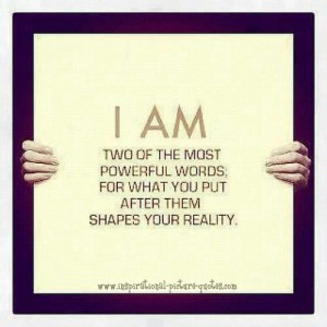 Am The Most Powerful Words Quote