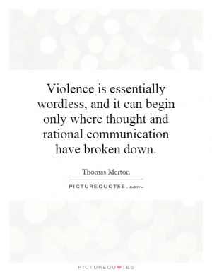 ... thought and rational communication have broken down. Picture Quote #1
