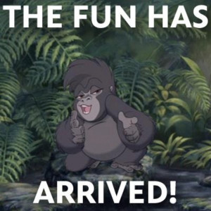 ... Turk I still try to quote this line whenever possible. Tarzan rocks