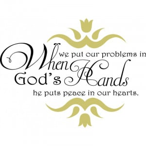 Christian Wall Quote | Problems in God's hands… peace in our hearts