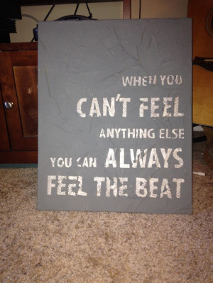 Quote i made for my drummer brother.