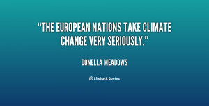The European nations take climate change very seriously.""