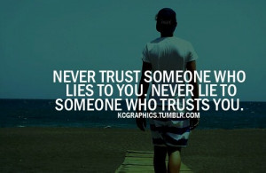 Never trust someone