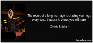 The secret of a long marriage is shaving your legs every day ...