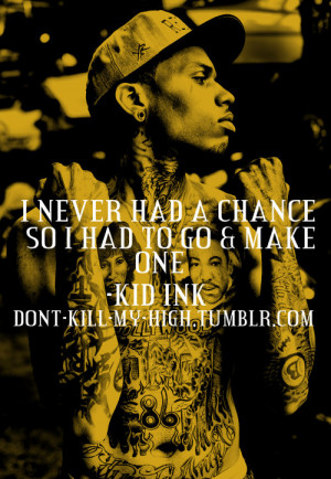 Kid Ink Tumblr Quotes Quote