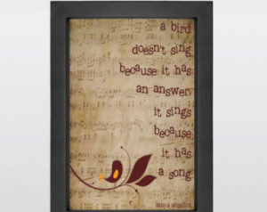 Quote by Maya Angelou. Inspirational Quote, Quote Art, Bird has a song ...