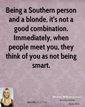 ... , when people meet you, they think of you as not being smart