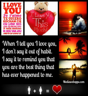 You Are The Best Thing That Ever Happened To Me Quotes When i tell you