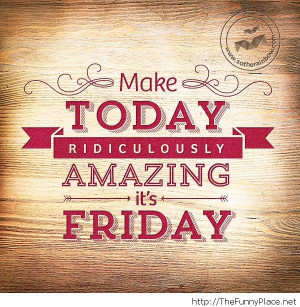 Its friday quote Its friday quote
