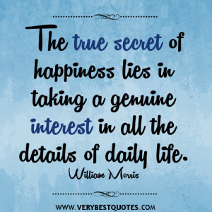 secret of happiness quotes, The true secret of happiness lies in ...