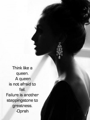 ... is not afraid to fail. Failure is another stepping stone to greatness