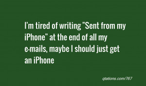 Just Tired Quotes I'm tired of writing