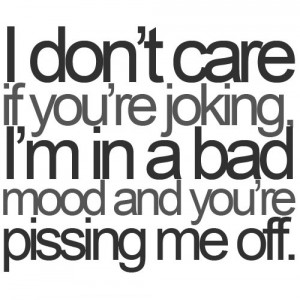 don't care if you're joking – Cool Quotes