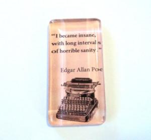 New Design, Edgar Allan Poe quote, I Became Insane, 1 7/8
