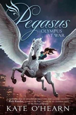 Pegasus Book 2: Olympus at War by Kate O'Hearn: Pegasus Series, Second ...