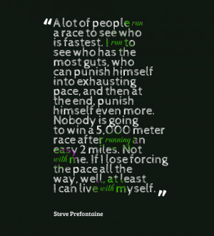 Prefontaine Running Quotes Quote from steve prefontaine
