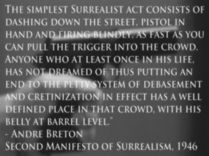 The Simplest Surrealist Act...