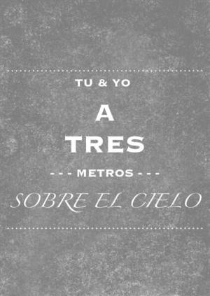 Go Back > Gallery For > Tres Metros Sobre El Cielo Quotes Tumblr
