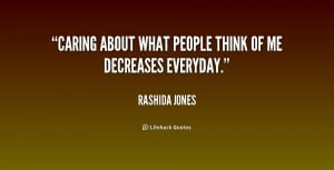 quote-Rashida-Jones-caring-about-what-people-think-of-me-187413_1.png