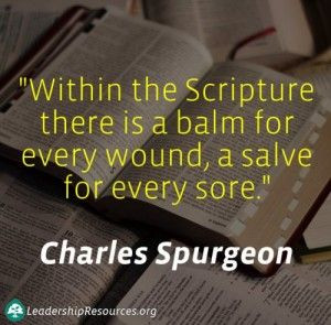 """... for every wound, a salve for every sore."""" ― Charles H. Spurgeon"""