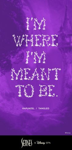 Rapunzel Quotes I'm meant to be - rapunzel
