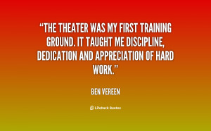 ... It taught me discipline, dedication and appreciation of hard work