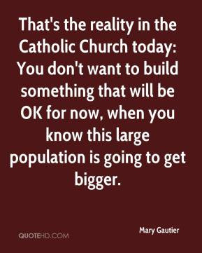 Mary Gautier - That's the reality in the Catholic Church today: You ...
