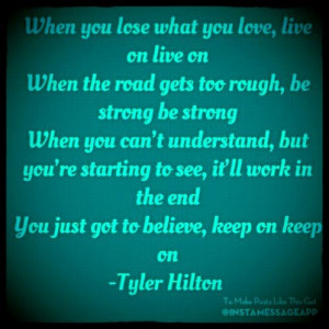 Tyler Hilton - Keep On - Song Lyric Quotes