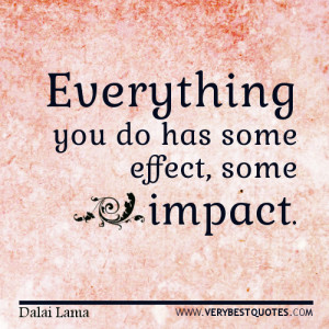 Dalai Lama quotes, everything you do has some impact