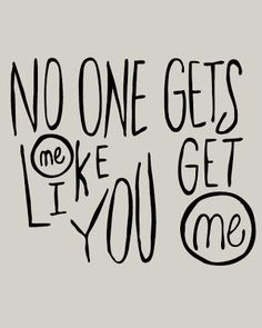 No one gets me like you get me #handlettering More