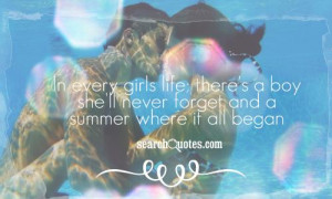 ... ; there's a boy she'll never forget and a summer where it all began
