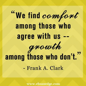 ... those who agree with us -- growth among those who don't. - F.A.Clark