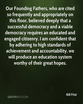, believed deeply that a successful democracy and a viable democracy ...
