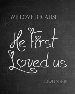 ... love because he first loved us Bible Verse Valentine's Chalkboard Art