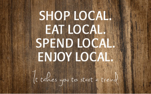 Shop Local. Eat Local. Spend Local. Enjoy Local. It takes you to start ...