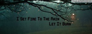 set fire to the rain let it burn , Pictures