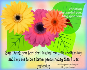 Thank you Lord for blessing me with a New Day. Free christian cards ...