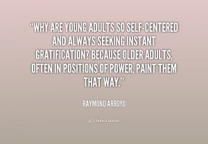File Name : quote-Raymond-Arroyo-why-are-young-adults-so-self-centered ...