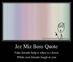 yourowndemotivational-jez-miz-boss-quote-1378563.jpg