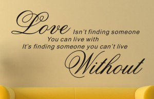 Love-is-find-someone-you-can-t-live-without-Removable-Quote-Wall ...