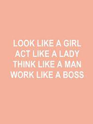 ... Like a Girl, Act Like a Lady, Think Like a Man, Work Like a Boss More