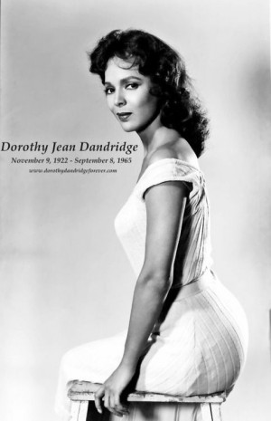 Dorothy Jane Dandridge. Miss Jackson should have played her.
