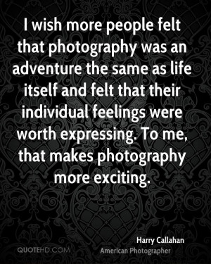 Harry Callahan Photography Quotes
